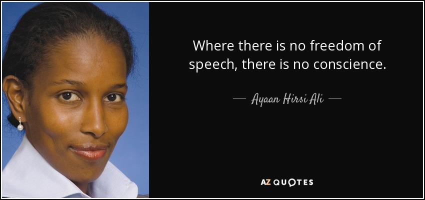 quote-where-there-is-no-freedom-of-speech-there-is-no-conscience-ayaan-hirsi-ali-91-73-41